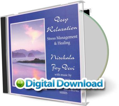 Deep Relaxation, Stress Management & Healing by Nischala Joy Devi [Digital Download]